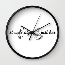 It was always just her Wall Clock