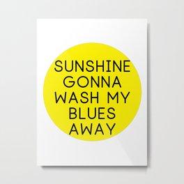 Zac Brown Band - Sunshine gonna wash my blues away Metal Print
