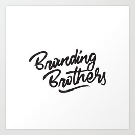 Branding Brothers Art Print