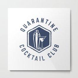 Quarantine Cocktail Club Metal Print