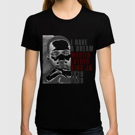 I Have a Dream Martin Luther King Jr T-shirt