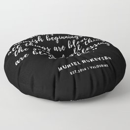 """. Not all things are blest, but the seeds of all things are blest. The blessing is in the seed."""" ~ M Floor Pillow"""