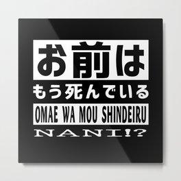 Omae Wa Mou Shindeiru Nani Metal Print
