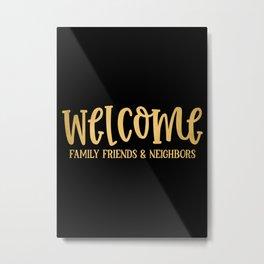 Welcome Loved ones Metal Print