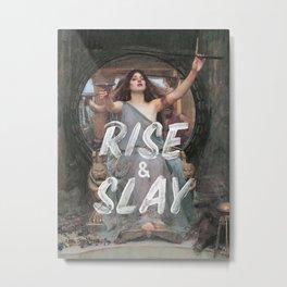 Rise and Slay Metal Print