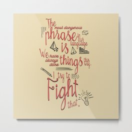 Grace Hopper quote, I always try to Fight That, Color version, inspiration, motivation, sentence Metal Print