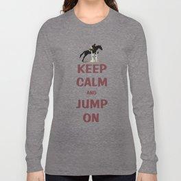 Keep Calm and Jump On Horse Long Sleeve T-shirt