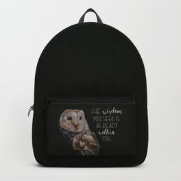 The wisdom you seek is already within you. Backpack