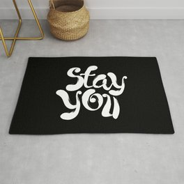 Stay You black and white contemporary minimalism typography poster home wall decor bedroom Rug