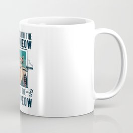 You mess with the Meow Meow Cat Gift Funny Kitty Coffee Mug