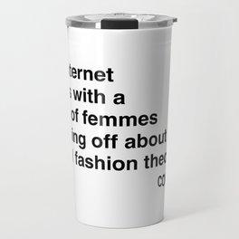 i am internet friends with Couturesque Travel Mug