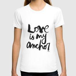 Love Is My Anchor T-shirt