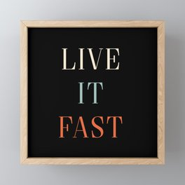 Vintage Live It Fast Funny Saying Cool Gift Framed Mini Art Print