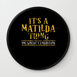It's A Matilda Thing You Wouldn't Wall Clock