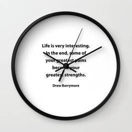 Some of your greatest pains become your greatest strengths Wall Clock