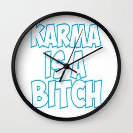 karma is a bitch Wall Clock
