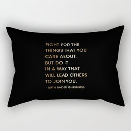 Lawyer Gift, Fight for the things, Ruth Bader Ginsburg Quote  Rectangular Pillow