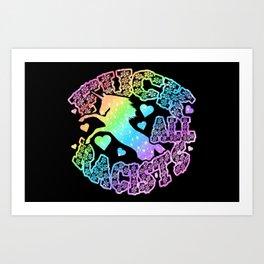 Rainbow Unicorn F*** All Racists Art Print