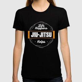 Life Happens Jiu Jitsu Helps Jiu Jitsu BJJ Roll T-shirt