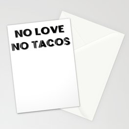 No Love No Tacos Saying / Support Mexico, Immigrants Quote design Stationery Cards