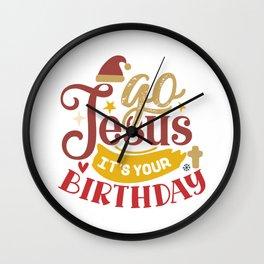 Go Jesus It's Your Birthday Christmas Holiday Wall Clock