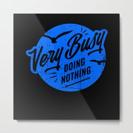 Staycation 2020 Doing Nothing Metal Print