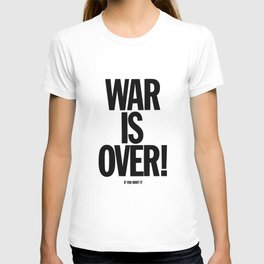 War Is Over - If You Want It T-shirt
