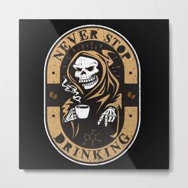 Never Stop Drinking Coffee Skeleton Metal Print
