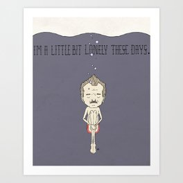 """""""I'm A Little Bit Lonely These Days."""" - Blume Art Print"""