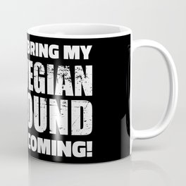 If I can't bring my Norwegian Elkhound I'm not coming Coffee Mug