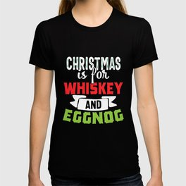 Whiskey and Eggnog Gift T-shirt