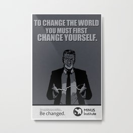 BE CHANGED Metal Print