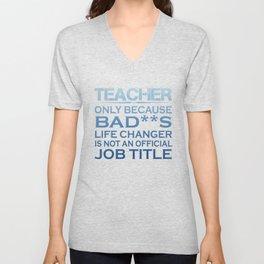 Teacher - Life Changer Unisex V-Neck