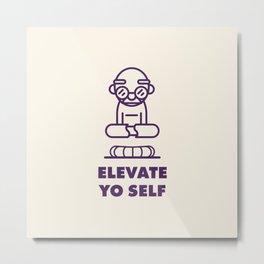 Elevate Yo Self Metal Print