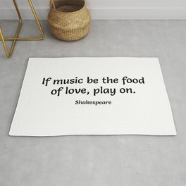 Shakespeare Quotes - If music be the food of love, play on Rug