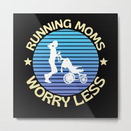 Running Moms Worry Less Metal Print