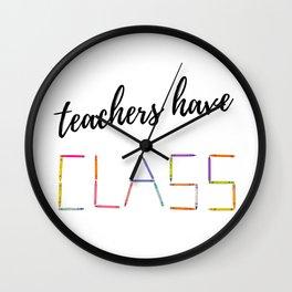 Teachers Have Class Gift Ideas Teacher Appreciation Day Wall Clock