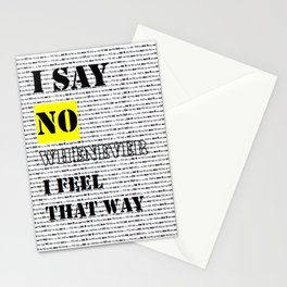 I Say NO Whenever I Feel That Way Stationery Cards