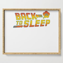 Back to the sleep Serving Tray