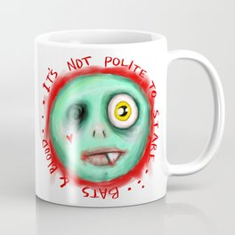 IT'S NOT POLITE TO STARE Coffee Mug