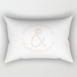 Menopausal & Dangerous No.1 Rectangular Pillow
