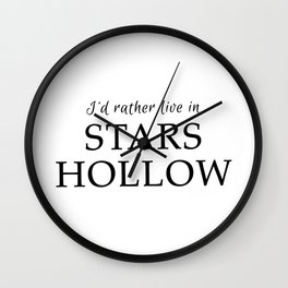 I'd Rather Live in Stars Hollow Wall Clock