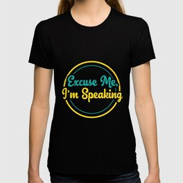 Kamala Harris VP Excuse Me Im Speaking Joe Biden T-shirt
