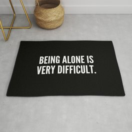 Being alone is very difficult Rug