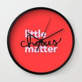 Little Choices Matter (v.1) Wall Clock