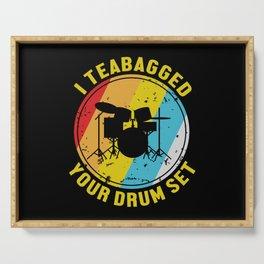 I Teabagged Your Drum Set Drummer Gift Serving Tray
