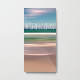 LOVE THE OCEAN II Metal Print