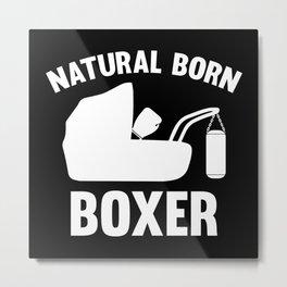 Natural Born Boxer Metal Print