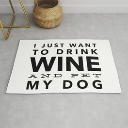 I Just Want to Drink Wine and Pet My Dog in Black Horizontal Rug