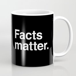 Facts matter. (White text) Coffee Mug